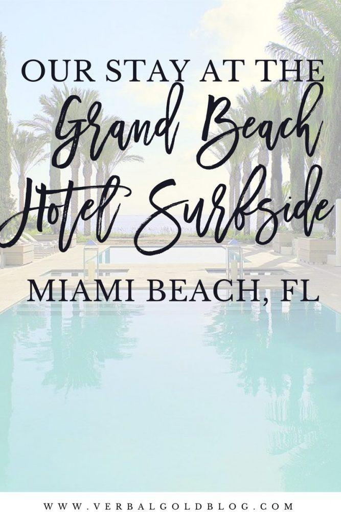 grand beach hotel Surfside Miami Beach travel blogger