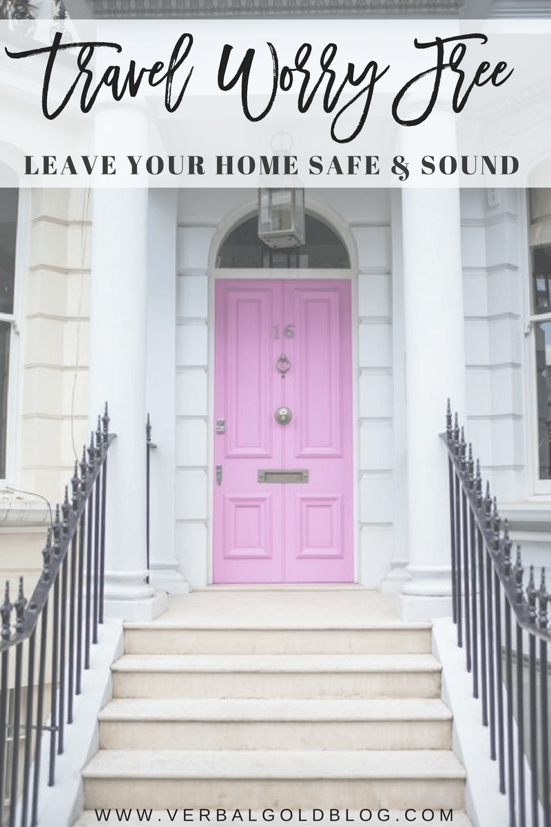 5 Worry Free Safety Tips to Leave Your Home Safe and Sound