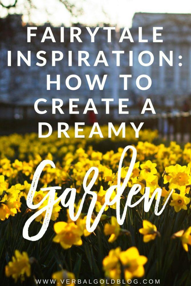how to create a dreamy garden