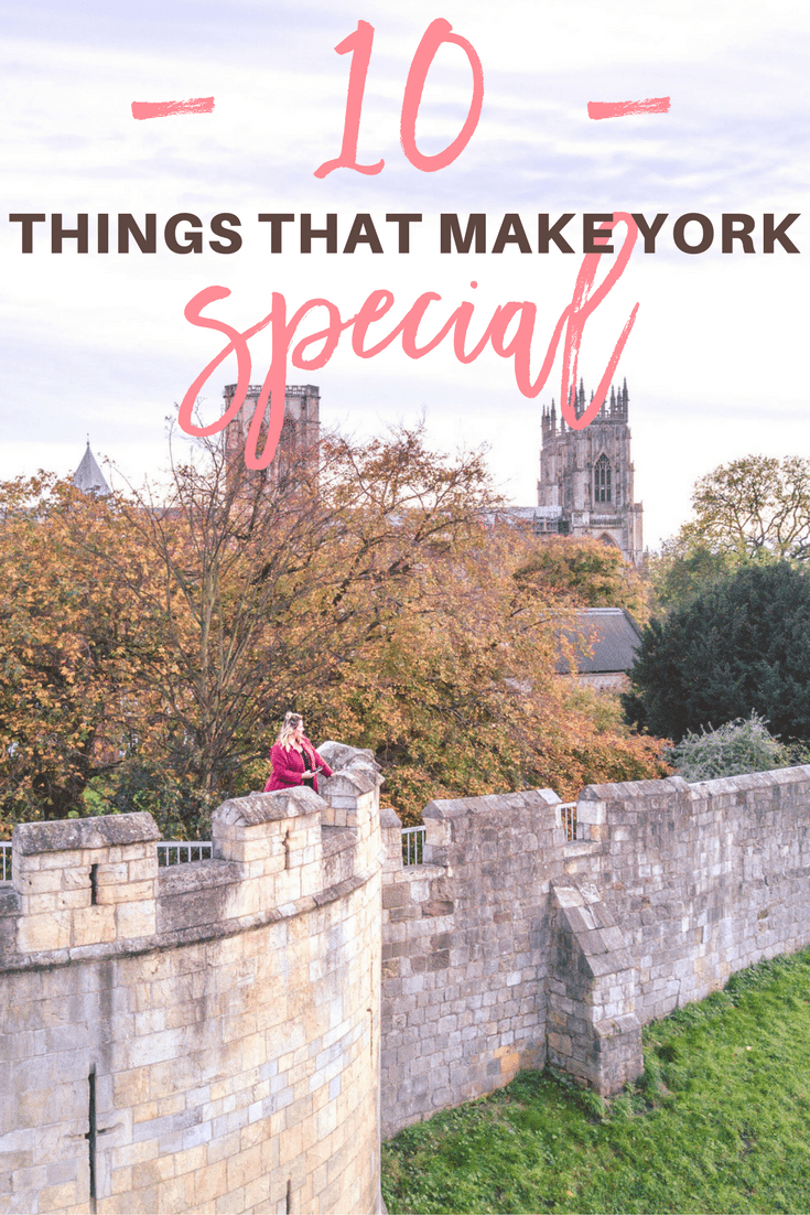 10 THINGS THAT MAKE YORK SPECIAL York England travel blogger
