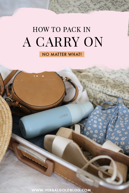 How To Pack In A Carry On For Every Trip No Matter What