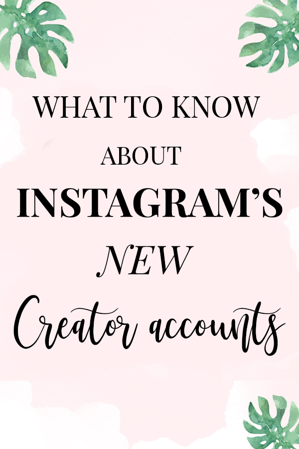 Everything you need to know about Instagram's newest feature for influencers, bloggers, and content creators - Instagram Creator Accounts! #Instagram #Blogging