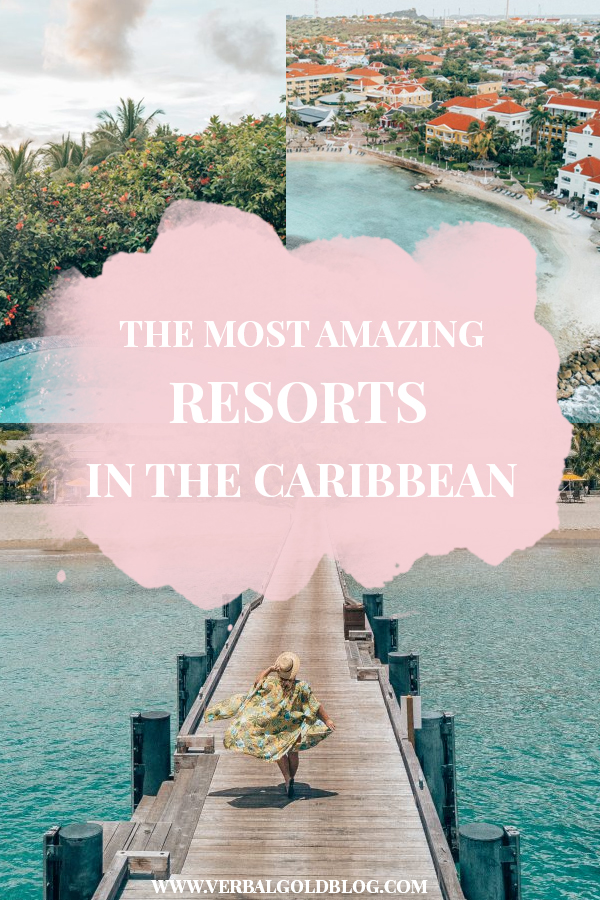 The Most Incredible Resorts in the Caribbean