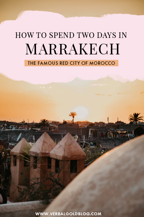 How To Spend Two Days in Marrakech