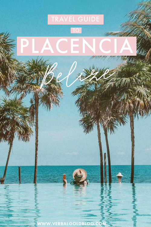 Everything You Need To Know About Visiting Placencia, Belize