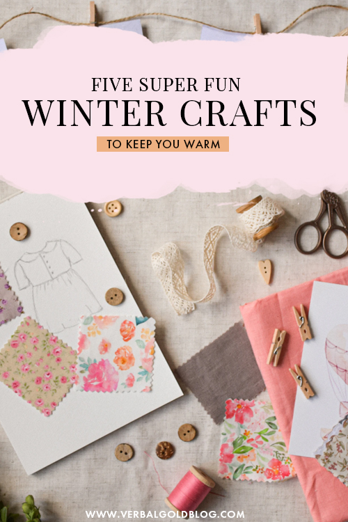 Winter Crafts To Keep You Warm