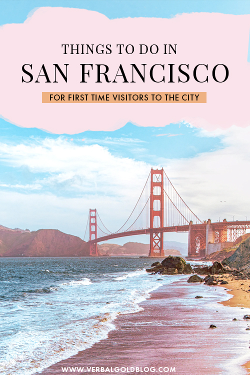 7 Things to Do in San Francisco For First Timers