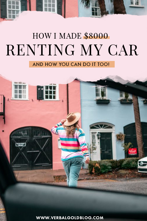 How I Made $8,000 Renting My Car + How You Can Too!