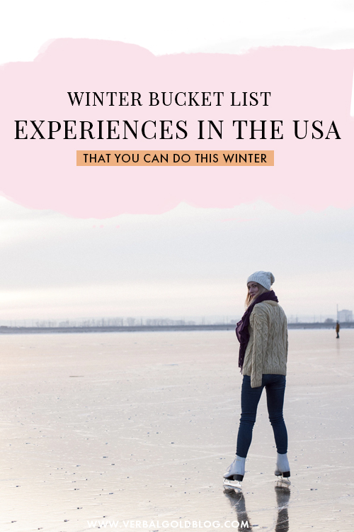 Bucket List Experiences in the USA That You Can Do This Winter
