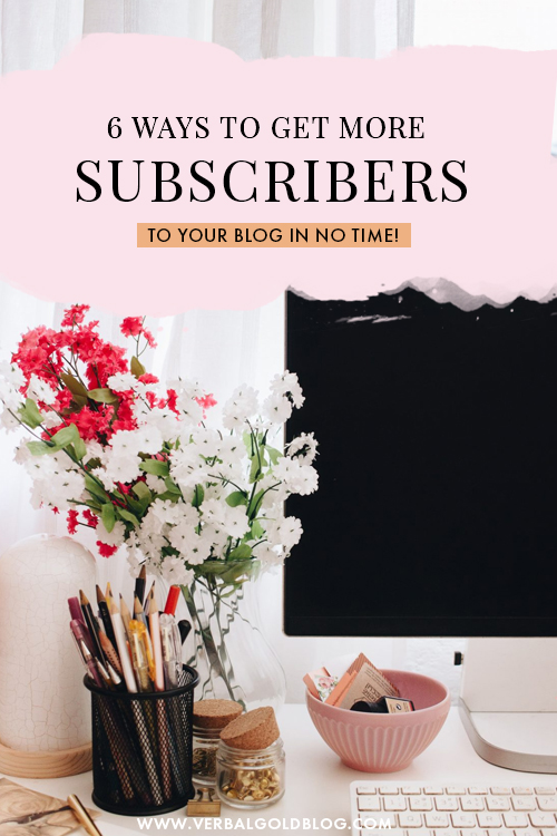 6 Awesome Ways to Get More Subscribers to Your Blog