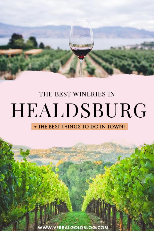 Healdsburg Wineries + City Guide