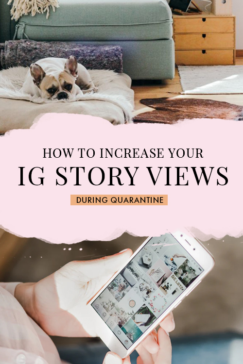 How To Increase Your IG Story Views During Quarantine