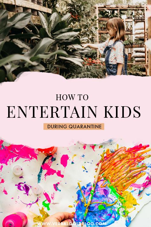 How to Entertain Kids During Quarantine