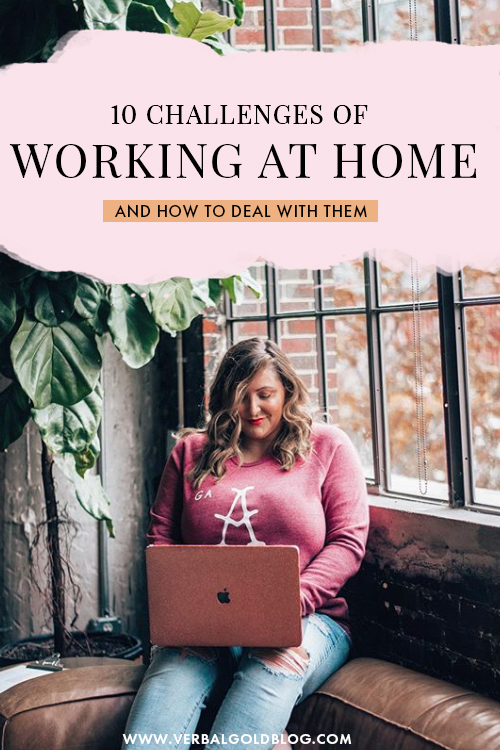 10 Challenges Of Working At Home and How To Deal With Them