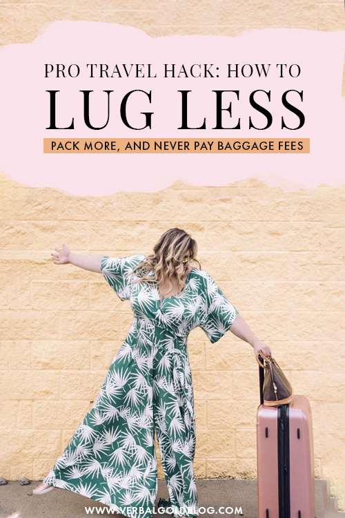 Pro travel hack – the easiest way to lug less, pack more, and never pay baggage fees