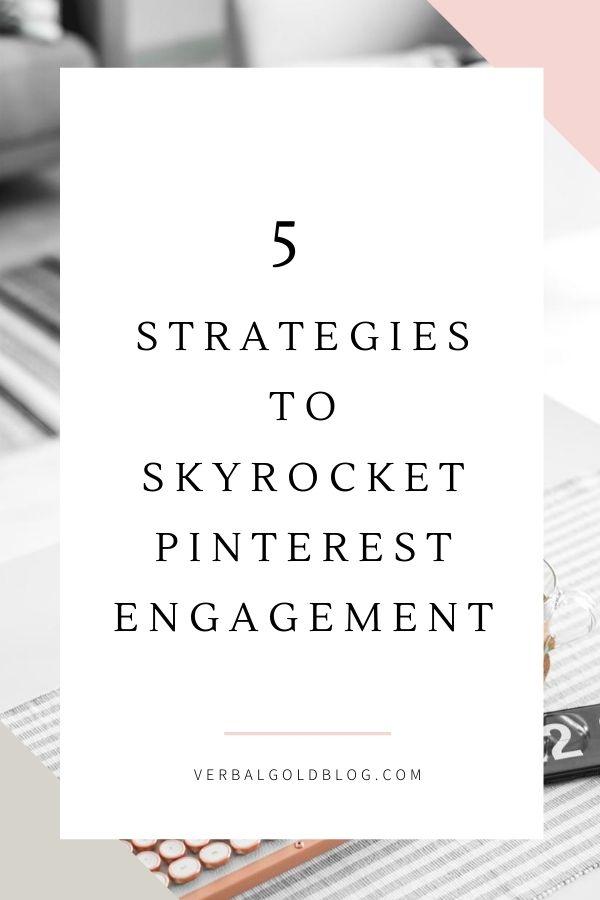 5 Strategies To Skyrocket Pinterest Engagement