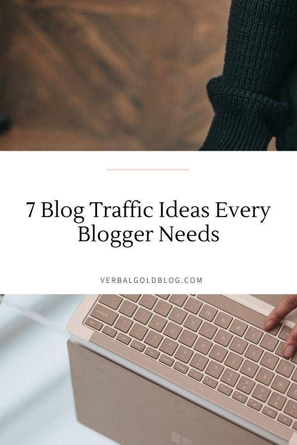 7 Mind Blowing Blog Traffic Ideas Every Blogger Needs