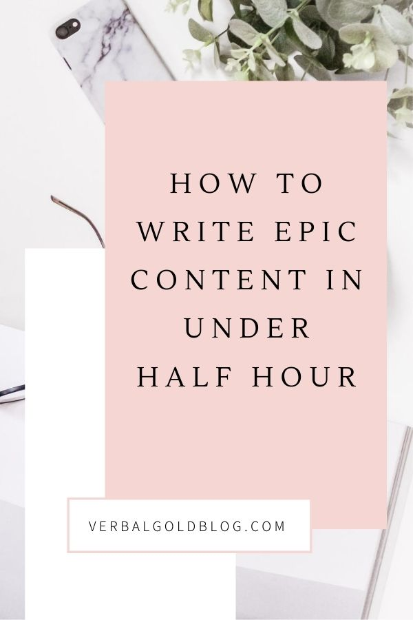 How To Write Epic Content in Under Half an Hour