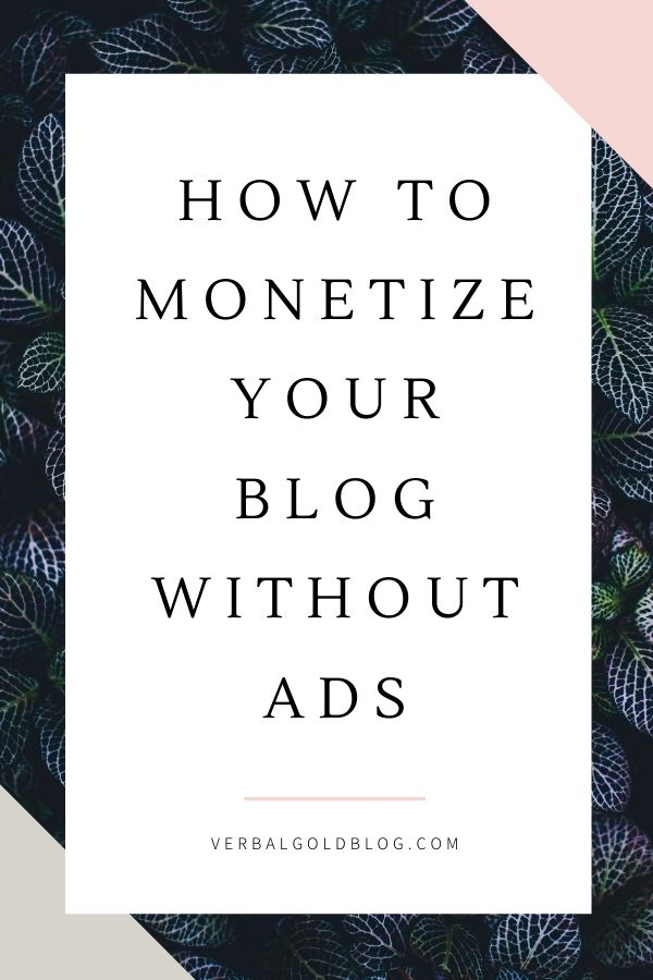 How To Monetize Your Blog Without Ads