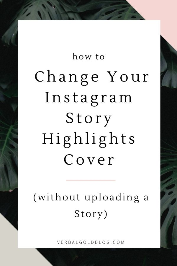 How To Change Your Instagram Story Highlights Cover WITHOUT Uploading a Story