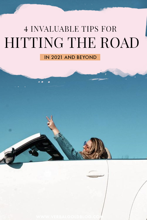 4 Tips for Hitting the Road in 2021 (and Beyond)